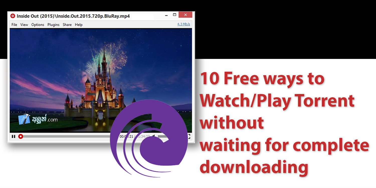 10 Free ways to Watch/Play Torrent without waiting for