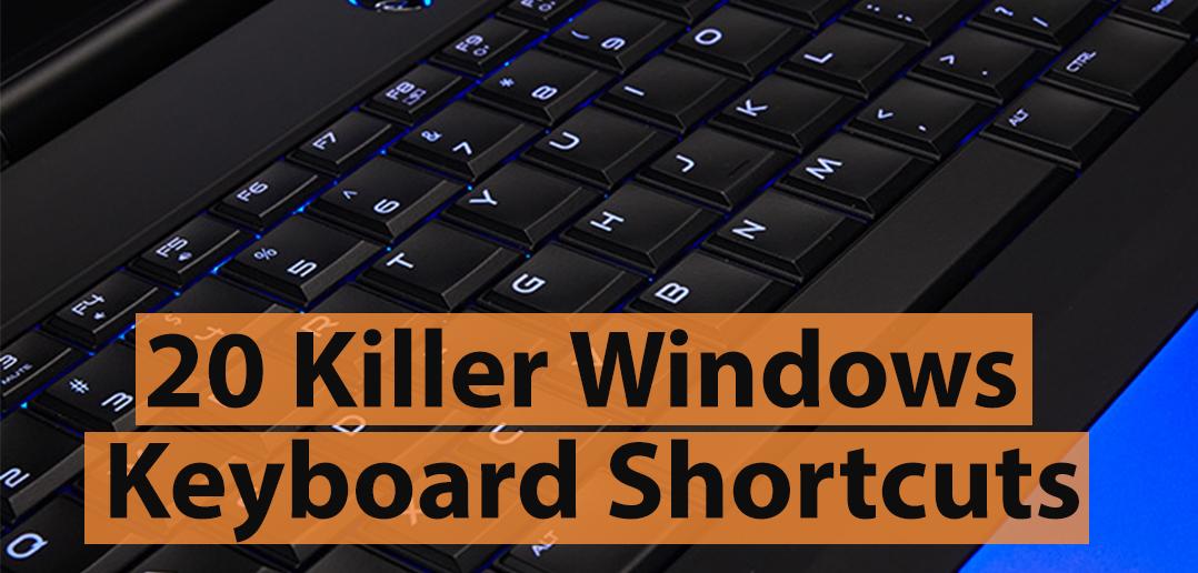 20 killer windows keyboard shortcuts